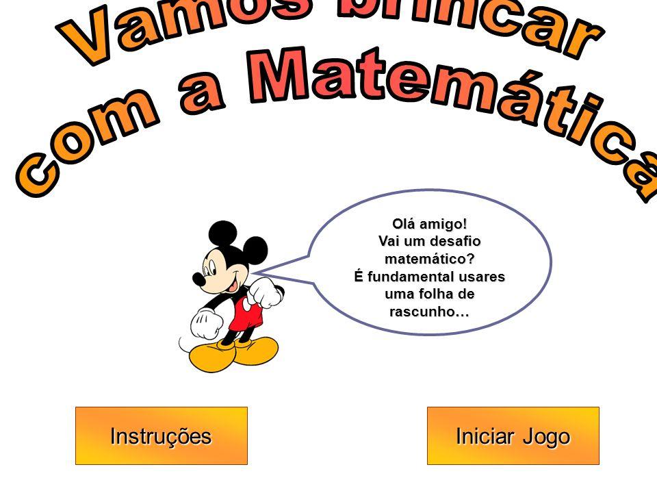 Instruções Iniciar Jogo Iniciar JogoOlá amigo.Vai um desafio matemático.