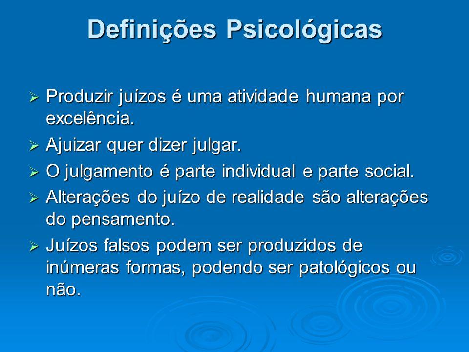 Definições Psicológicas Produzir juízos é uma atividade humana por excelência. Produzir juízos é uma atividade humana por excelência. Ajuizar quer diz
