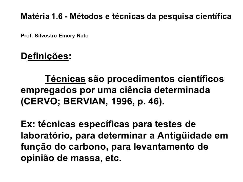 Matéria 1.6 - Métodos e técnicas da pesquisa científica Prof.