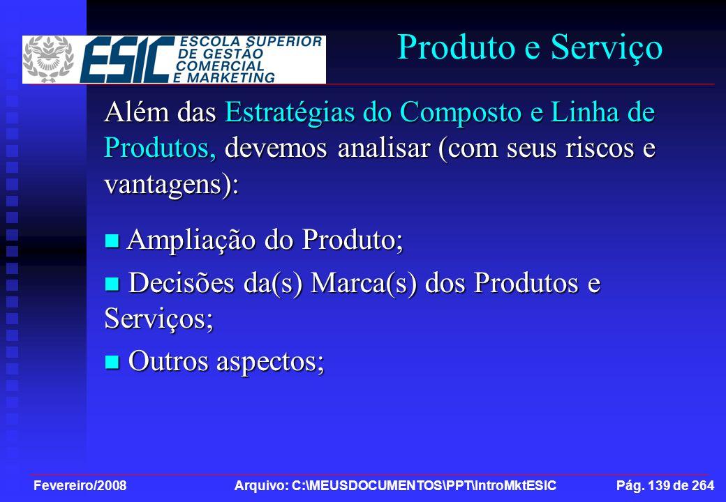 Fevereiro/2008 Arquivo: C:\MEUSDOCUMENTOS\PPT\IntroMktESIC Pág. 139 de 264 Produto e Serviço Além das Estratégias do Composto e Linha de Produtos, dev