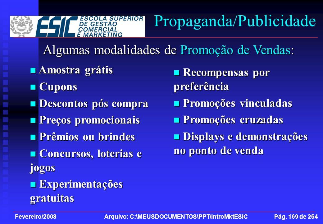 Fevereiro/2008 Arquivo: C:\MEUSDOCUMENTOS\PPT\IntroMktESIC Pág. 169 de 264 Propaganda/Publicidade Algumas modalidades de Promoção de Vendas: Amostra g