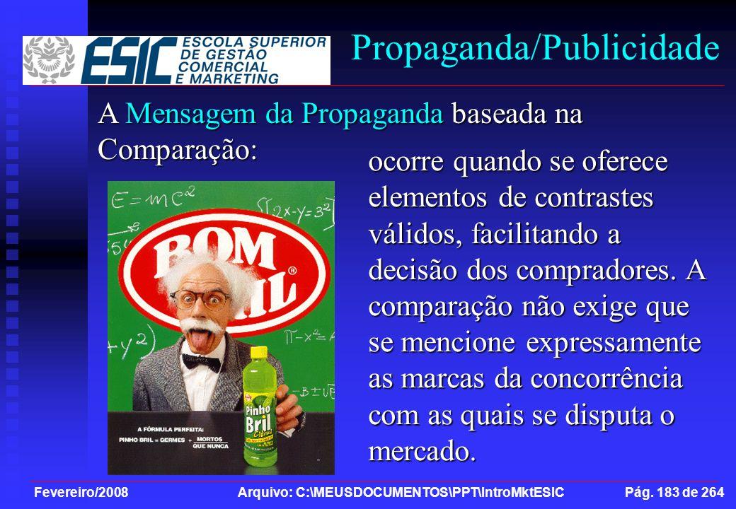 Fevereiro/2008 Arquivo: C:\MEUSDOCUMENTOS\PPT\IntroMktESIC Pág. 183 de 264 Propaganda/Publicidade A Mensagem da Propaganda baseada na Comparação: ocor