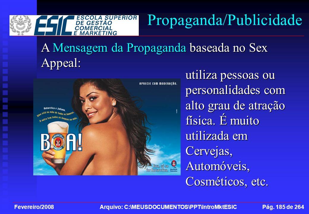 Fevereiro/2008 Arquivo: C:\MEUSDOCUMENTOS\PPT\IntroMktESIC Pág. 185 de 264 Propaganda/Publicidade A Mensagem da Propaganda baseada no Sex Appeal: util
