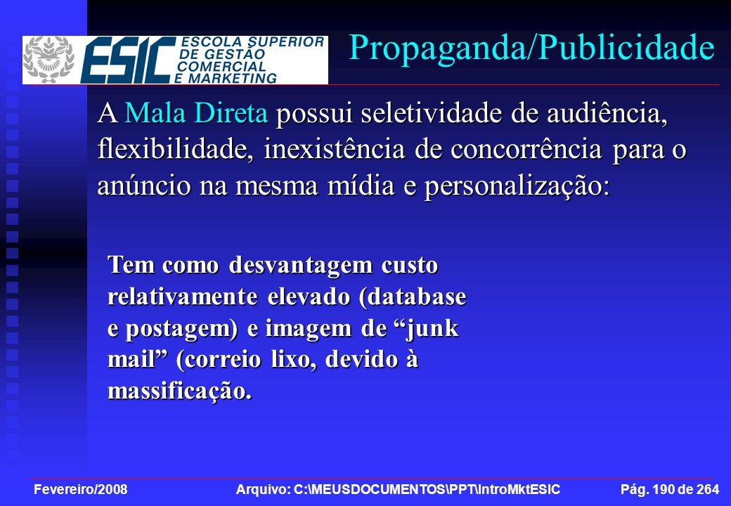 Fevereiro/2008 Arquivo: C:\MEUSDOCUMENTOS\PPT\IntroMktESIC Pág. 190 de 264 Propaganda/Publicidade A Mala Direta possui seletividade de audiência, flex