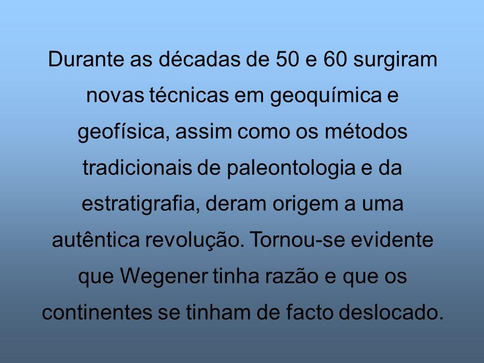 Durante as décadas de 50 e 60 surgiram novas técnicas em geoquímica e geofísica, assim como os métodos tradicionais de paleontologia e da estratigrafia, deram origem a uma autêntica revolução.