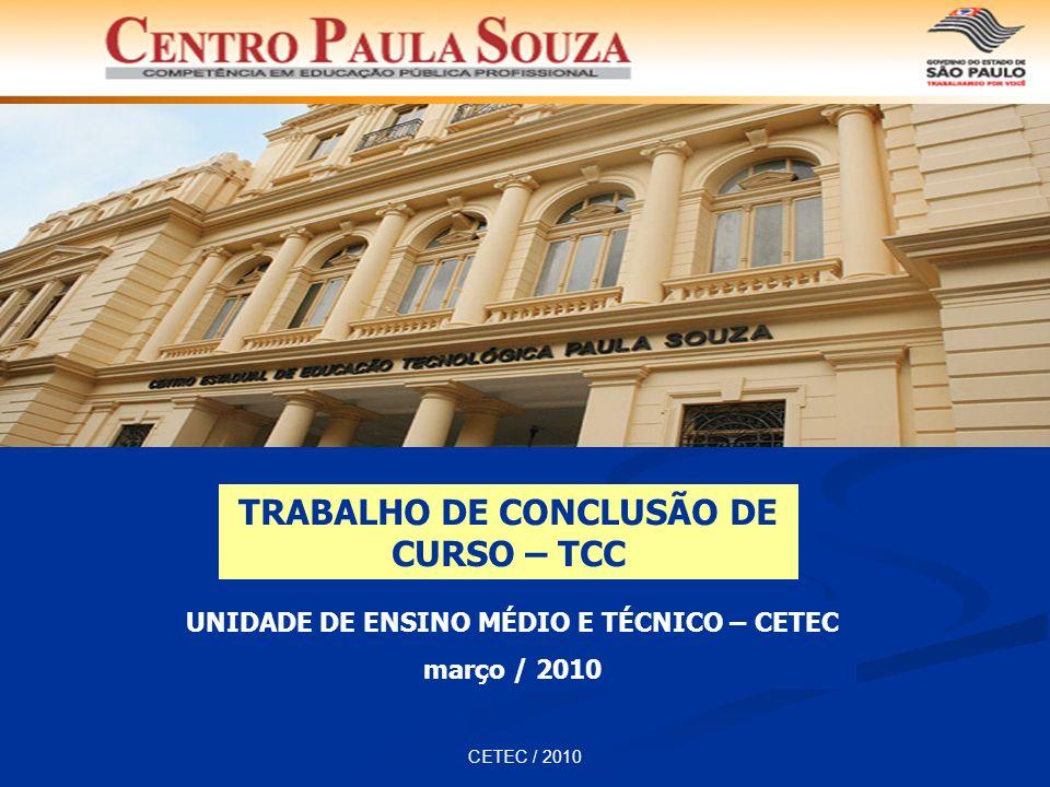 CETEC / 2010 TRABALHO DE CONCLUSÃO DE CURSO – TCC UNIDADE DE ENSINO MÉDIO E TÉCNICO – CETEC março / 2010