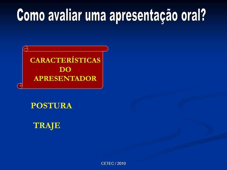 CETEC / 2010 POSTURA TRAJE CARACTERÍSTICAS DO APRESENTADOR