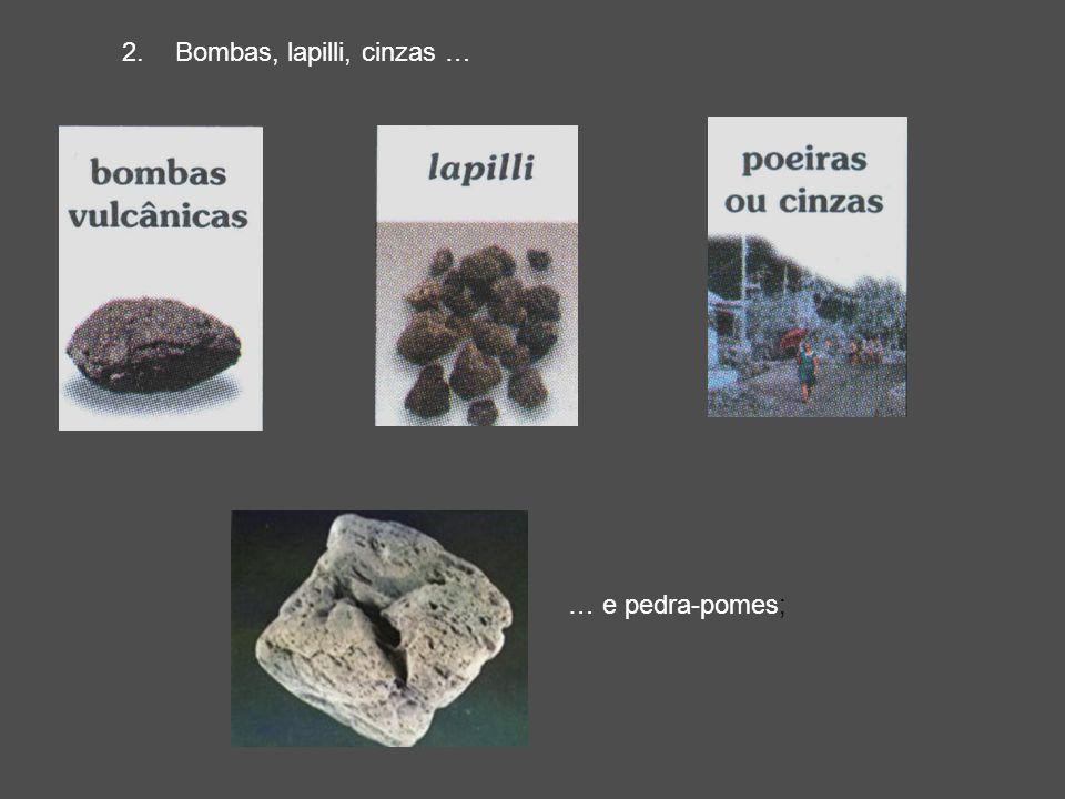 2.Bombas, lapilli, cinzas … … e pedra-pomes;