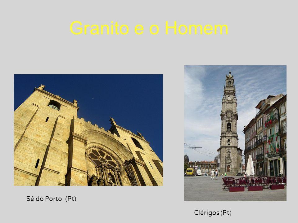 Granito e o Homem Sé do Porto (Pt) Clérigos (Pt)