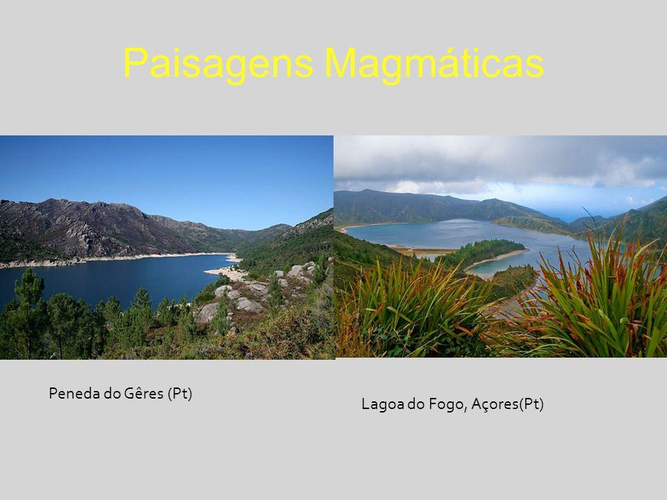 Paisagens Magmáticas Peneda do Gêres (Pt) Lagoa do Fogo, Açores(Pt)