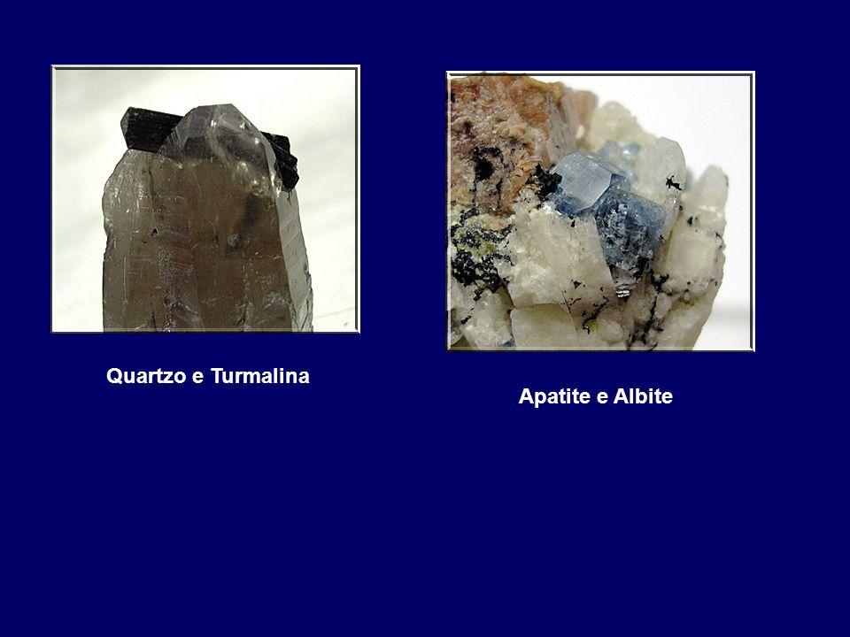Quartzo e Turmalina Apatite e Albite