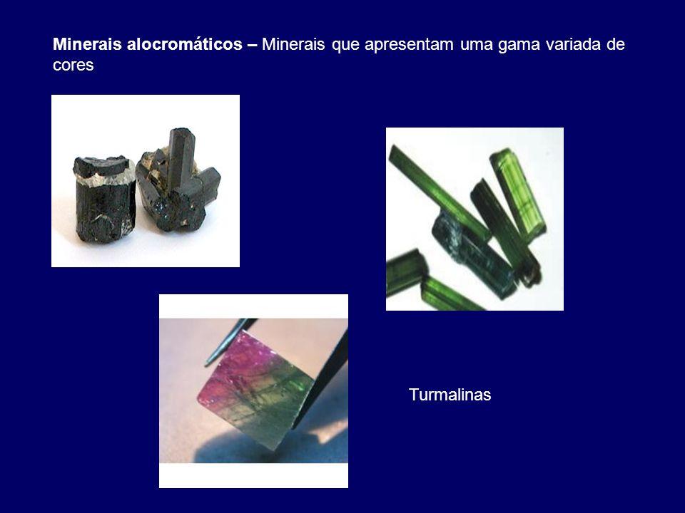 Minerais alocromáticos – Minerais que apresentam uma gama variada de cores Turmalinas