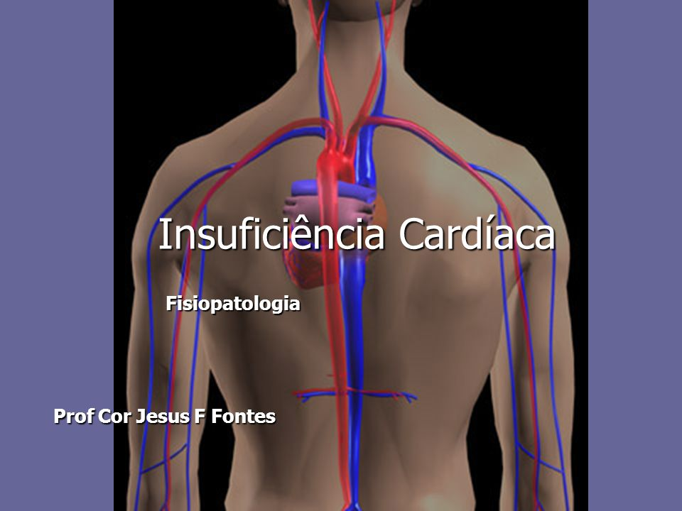 Insuficiência Cardíaca Prof Cor Jesus F Fontes Fisiopatologia