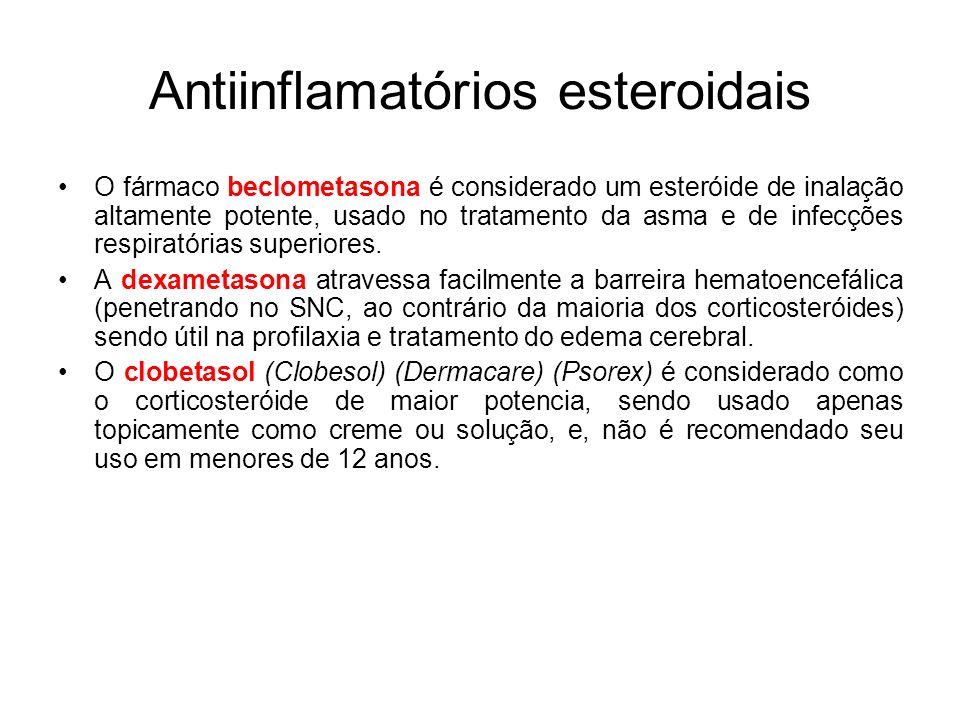 Antiinflamatórios esteroidais O fármaco beclometasona é considerado um esteróide de inalação altamente potente, usado no tratamento da asma e de infec