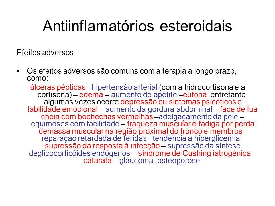Antiinflamatórios esteroidais Efeitos adversos: Os efeitos adversos são comuns com a terapia a longo prazo, como: úlceras pépticas –hipertensão arteri