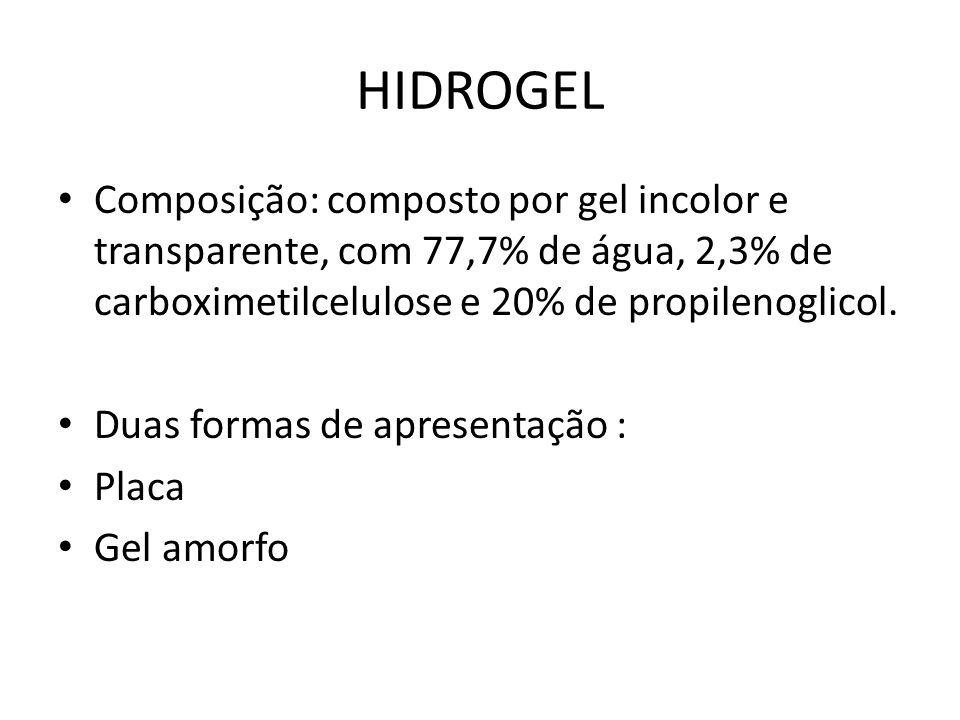 HIDROGEL Composição: composto por gel incolor e transparente, com 77,7% de água, 2,3% de carboximetilcelulose e 20% de propilenoglicol. Duas formas de