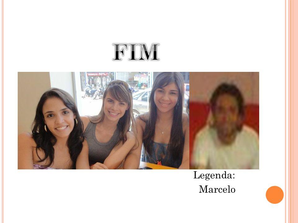 Legenda: Marcelo