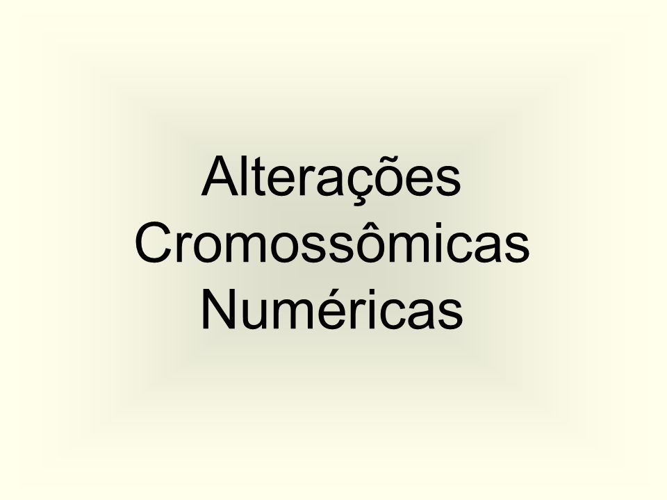 Aberração dos Autossomos x Cromossomos Sexuais Aneuploidia dos cromossomos sexuais: Mais freqüente0,3% cromossomos sexuais 0,1% autossomos Mosaicismo: Mais freqüente nas aneuploidias dos cromossomos sexuais Trissomias de autossomos: Afetam mais o fenótipo Monossomia X, tetrassomia e pentassomia de cromossomos sexuais: Podem ser viáveis