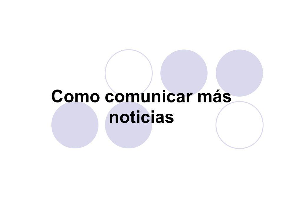Como comunicar más noticias