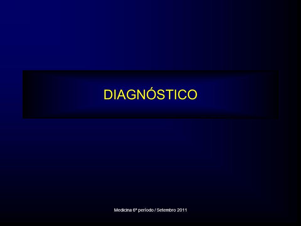 DIAGNÓSTICO Medicina 6º período / Setembro 2011