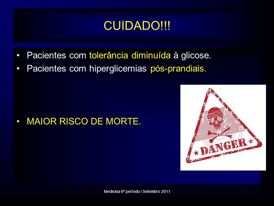 CUIDADO!!.Pacientes com tolerância diminuída à glicose.