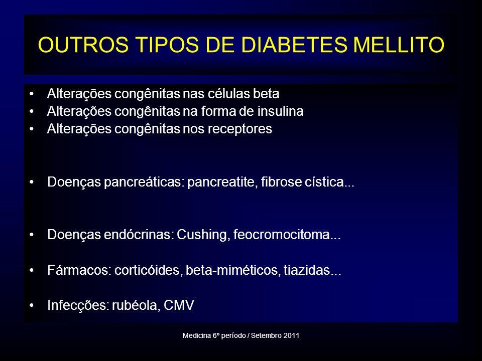 OUTROS TIPOS DE DIABETES MELLITO Alterações congênitas nas células beta Alterações congênitas na forma de insulina Alterações congênitas nos receptores Doenças pancreáticas: pancreatite, fibrose cística...