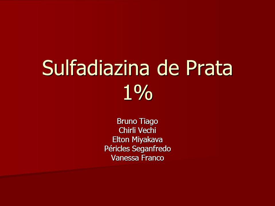Sulfadiazina de Prata 1% Bruno Tiago Chirli Vechi Elton Miyakava Péricles Seganfredo Vanessa Franco