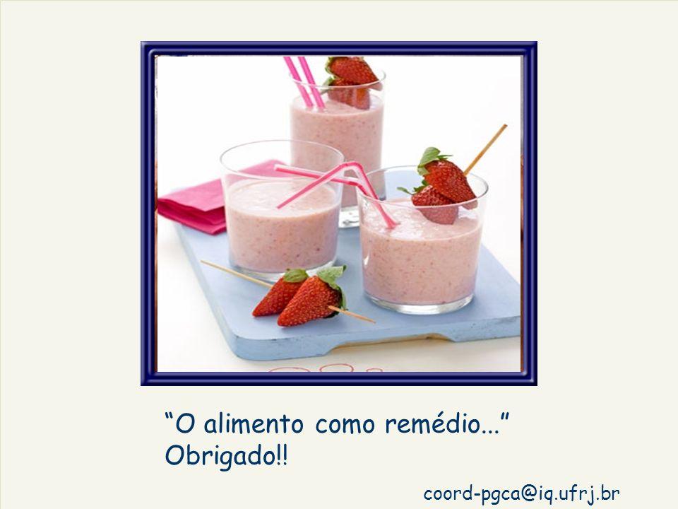 O alimento como remédio... Obrigado!! coord-pgca@iq.ufrj.br