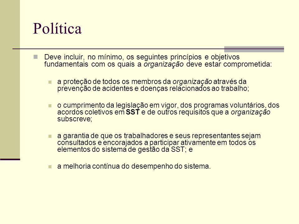 Política Deve incluir, no mínimo, os seguintes princípios e objetivos fundamentais com os quais a organização deve estar comprometida: a proteção de t