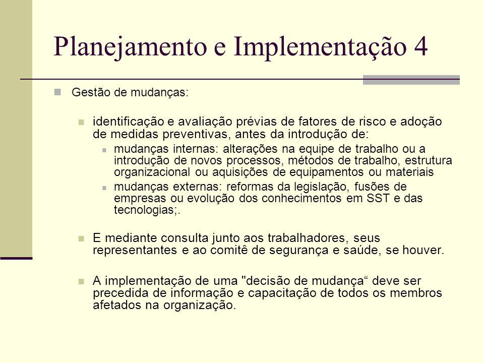 Planejamento e Implementação 4 Gestão de mudanças: identificação e avaliação prévias de fatores de risco e adoção de medidas preventivas, antes da int