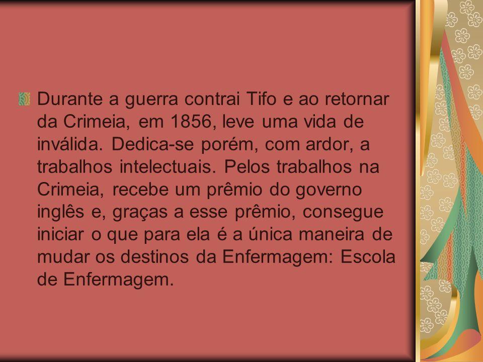 Durante a guerra contrai Tifo e ao retornar da Crimeia, em 1856, leve uma vida de inválida. Dedica-se porém, com ardor, a trabalhos intelectuais. Pelo