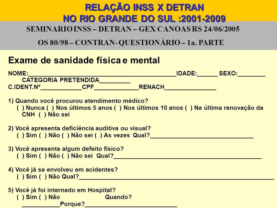 Exame de sanidade física e mental NOME:___________________________________________IDADE:______ SEXO:________ CATEGORIA PRETENDIDA_________ C.IDENT.Nº_