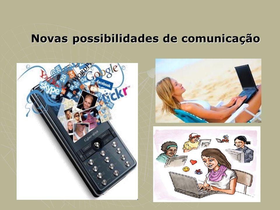Novas possibilidades de comunicação