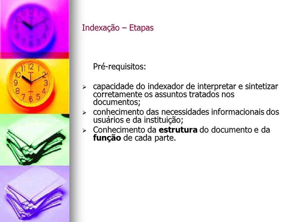 Indexação – Etapas As etapas funcionam tanto para entrada como para saída do SRI 1.