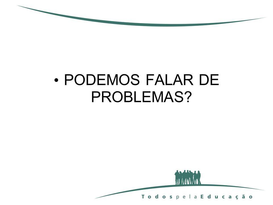 PODEMOS FALAR DE PROBLEMAS?