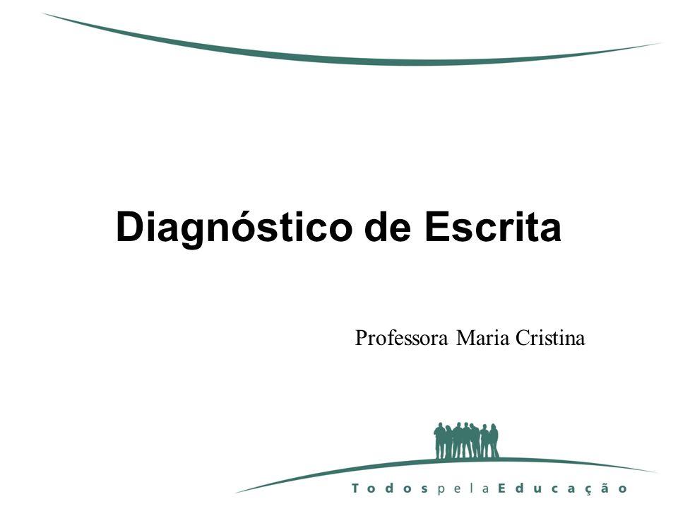 Diagnóstico de Escrita Professora Maria Cristina