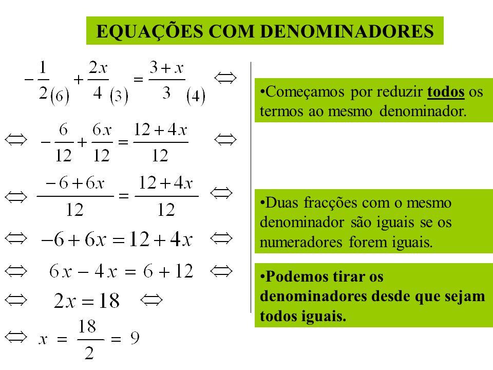 Como resolver uma equação com parênteses. Eliminar parênteses. Agrupar os termos com incógnita. Efectuar as operações Dividir ambos os membros pelo co