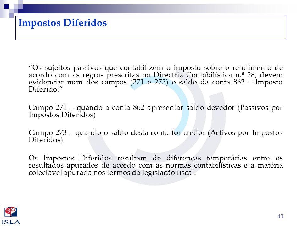 41 Impostos Diferidos Os sujeitos passivos que contabilizem o imposto sobre o rendimento de acordo com as regras prescritas na Directriz Contabilístic