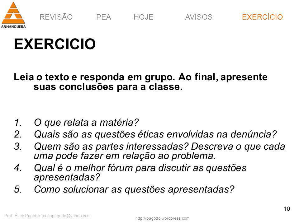 REVISÃOPEAHOJEEXERCÍCIOAVISOS http://pagotto.wordpress.com Prof. Érico Pagotto - ericopagotto@yahoo.com 10 EXERCÍCIO EXERCICIO Leia o texto e responda