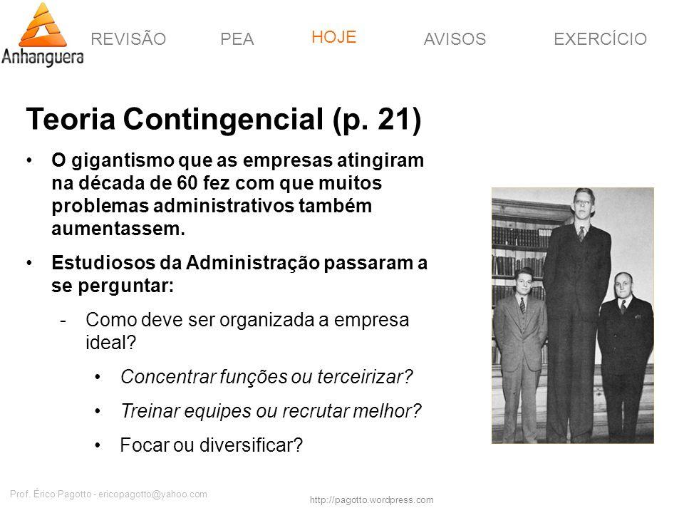 REVISÃOPEAHOJEEXERCÍCIOAVISOS http://pagotto.wordpress.com Prof. Érico Pagotto - ericopagotto@yahoo.com Teoria Contingencial (p. 21) O gigantismo que