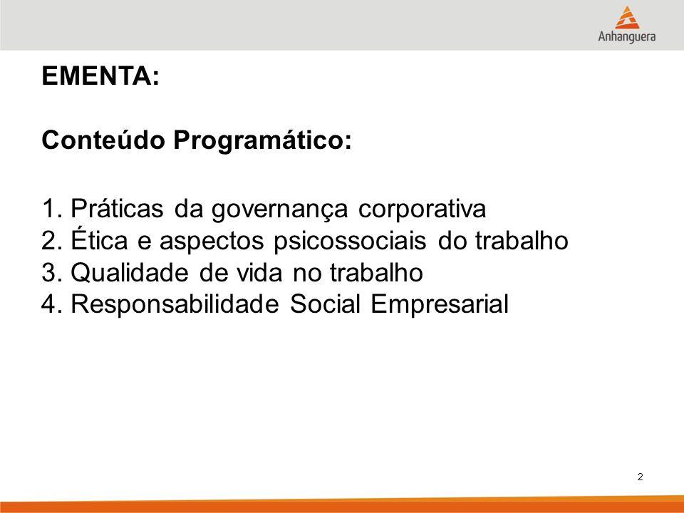 2 EMENTA: Conteúdo Programático: 1.Práticas da governança corporativa 2.