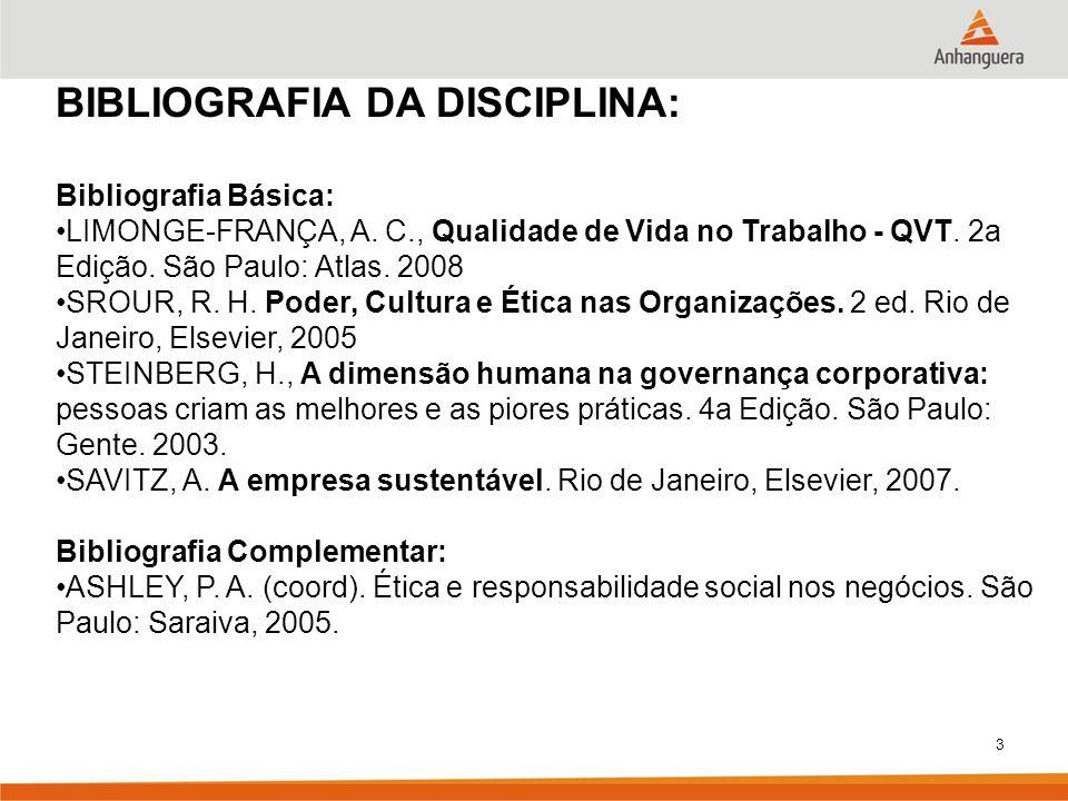 3 BIBLIOGRAFIA DA DISCIPLINA: Bibliografia Básica: LIMONGE-FRANÇA, A.