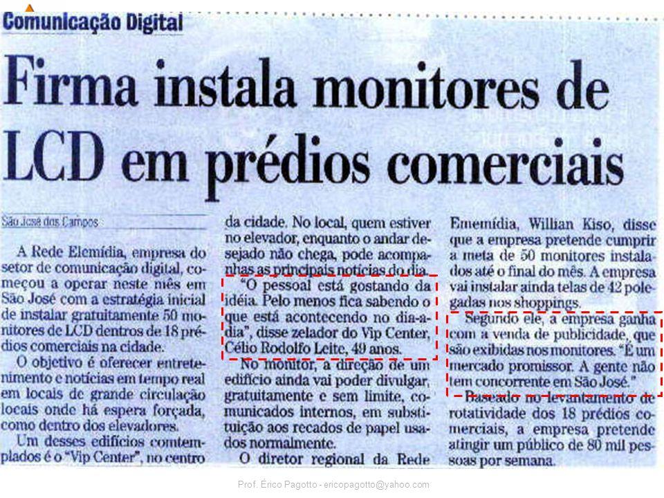 REVISÃOPEAHOJEEXERCÍCIOAVISOS Prof. Érico Pagotto - ericopagotto@yahoo.com 36 Novas mídias: –Elemídia