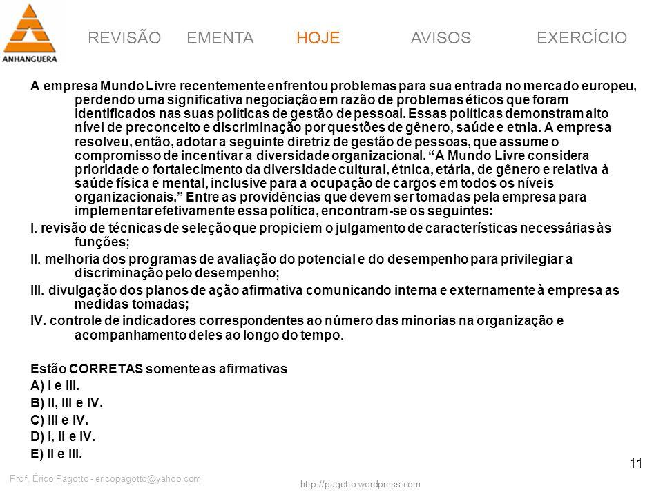 EMENTAHOJEEXERCÍCIOAVISOS http://pagotto.wordpress.com Prof. Érico Pagotto - ericopagotto@yahoo.com 11 A empresa Mundo Livre recentemente enfrentou pr