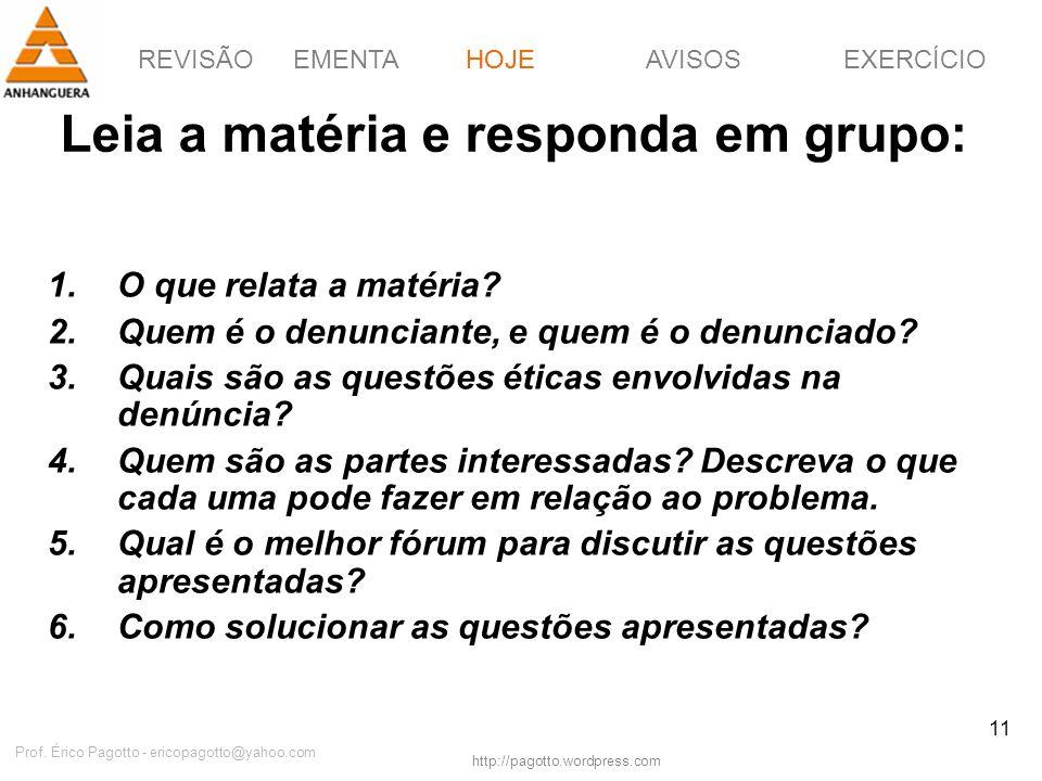 EMENTAHOJEEXERCÍCIOAVISOS http://pagotto.wordpress.com Prof. Érico Pagotto - ericopagotto@yahoo.com 11 Leia a matéria e responda em grupo: 1.O que rel