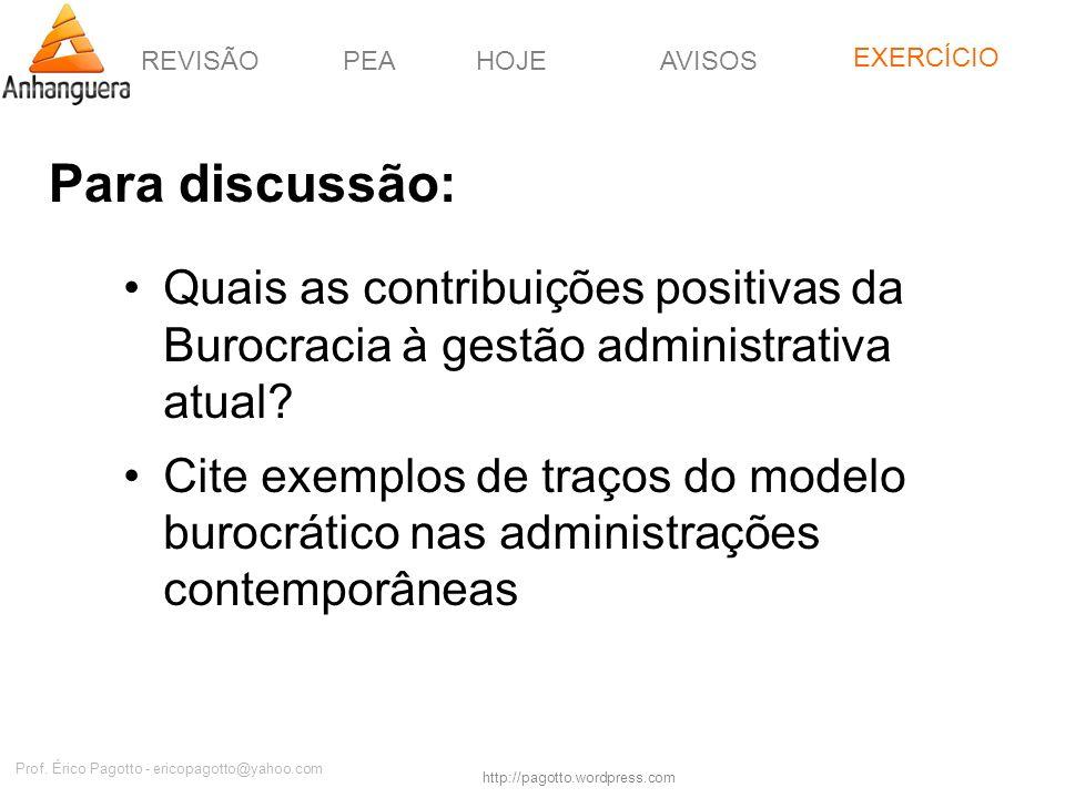 REVISÃOPEAHOJEEXERCÍCIOAVISOS http://pagotto.wordpress.com Prof. Érico Pagotto - ericopagotto@yahoo.com Para discussão: Quais as contribuições positiv