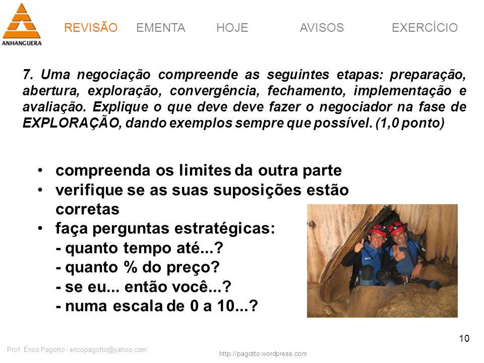 EMENTAHOJEEXERCÍCIOAVISOS http://pagotto.wordpress.com Prof. Érico Pagotto - ericopagotto@yahoo.com 10 7. Uma negociação compreende as seguintes etapa