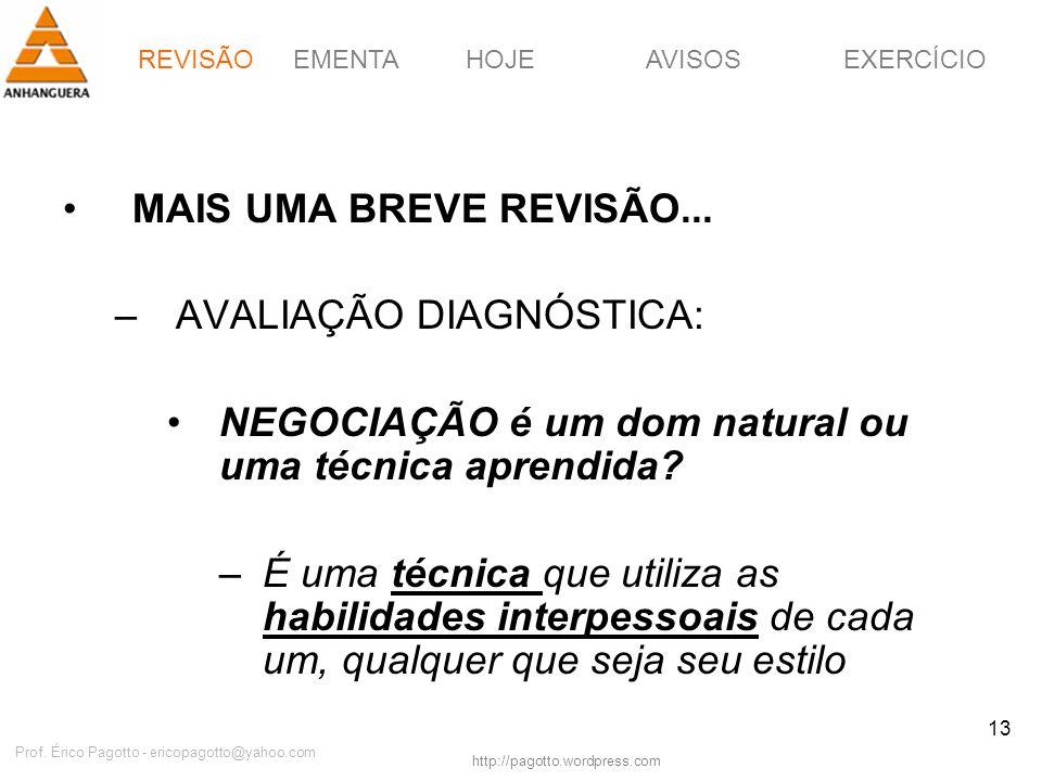 EMENTAHOJEEXERCÍCIOAVISOS http://pagotto.wordpress.com Prof. Érico Pagotto - ericopagotto@yahoo.com 13 MAIS UMA BREVE REVISÃO... –AVALIAÇÃO DIAGNÓSTIC
