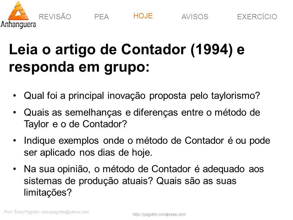 REVISÃOPEAHOJEEXERCÍCIOAVISOS http://pagotto.wordpress.com Prof. Érico Pagotto - ericopagotto@yahoo.com Leia o artigo de Contador (1994) e responda em