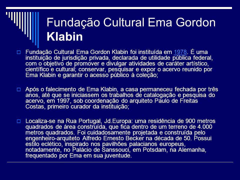 Fundação Cultural Ema Gordon Klabin foi instituída em 1978. É uma instituição de jurisdição privada, declarada de utilidade pública federal, com o obj